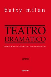 Betty Milan Teatro Dramático